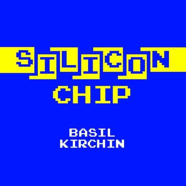 Silicon Chip by Basil Kirchin