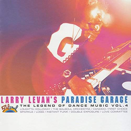 Larry Levan's Paradise Garage - The Legend Of Dance Music Vol. 4 by Various