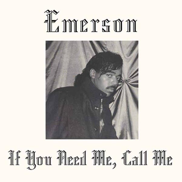 If You Need Me, Call Me by Emerson