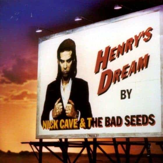 Henry's Dream by Nick Cave & The Bad Seeds
