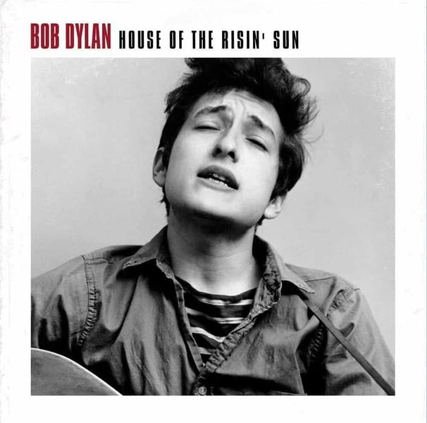 House Of The Risin' Sun by Bob Dylan