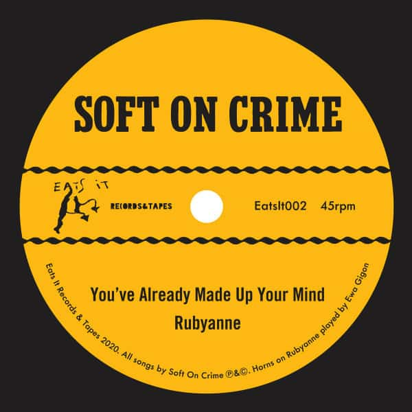 You've Already Made Up Your Mind / Rubyanne / Little 8 Track by Soft on Crime