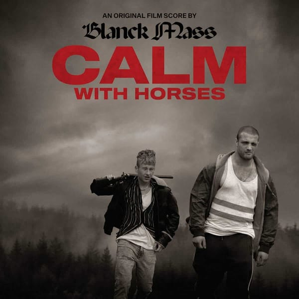 Blanck Mass - Calm With Horses (Original Score)