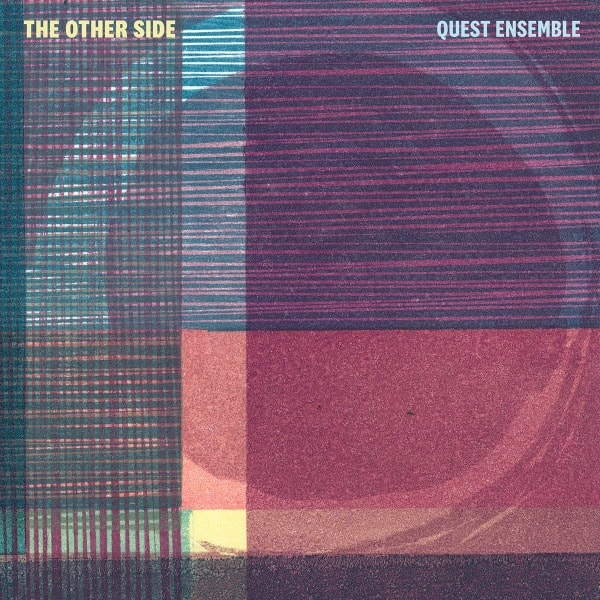 The Other Side by Quest Ensemble