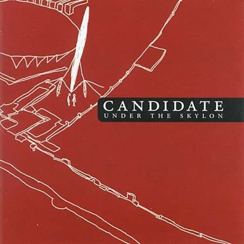 Under The Skylon by Candidate