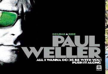 All I Wanna Do by Paul Weller