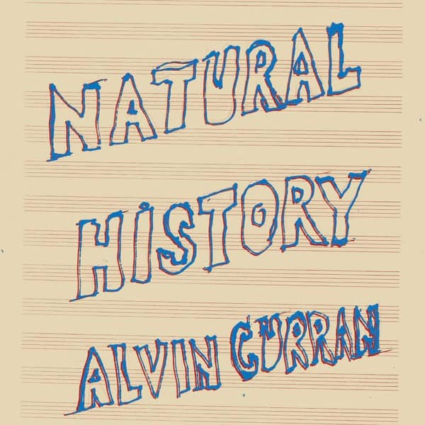 Natural History by Alvin Curran