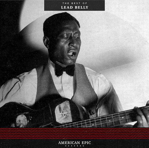 American Epic: The Best of Lead Belly by Lead Belly