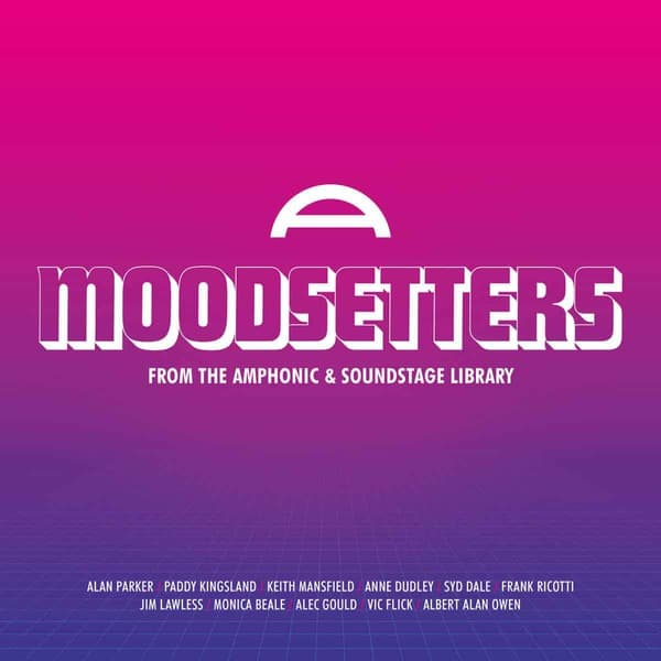 Moodsetters: From The Amphonic & Soundstage Library by Various