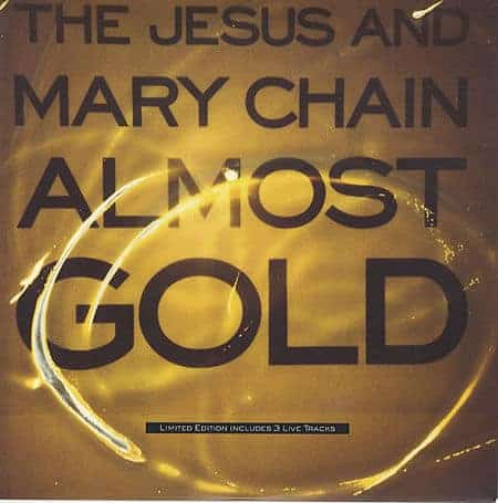 Almost Gold by The Jesus & Mary Chain