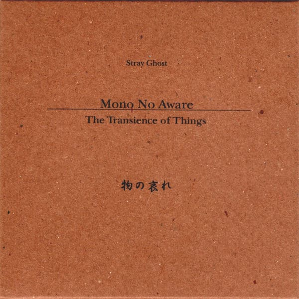 Mono No Aware by Stray Ghost