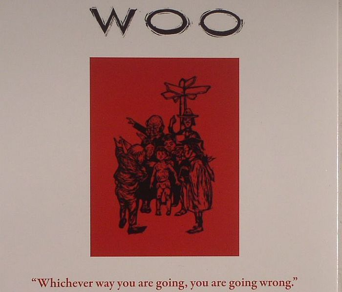 Whichever Way You Are Going, You Are Going Wrong by WOO