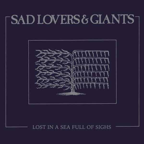 Lost In A Sea Full Of Sighs by Sad Lovers & Giants