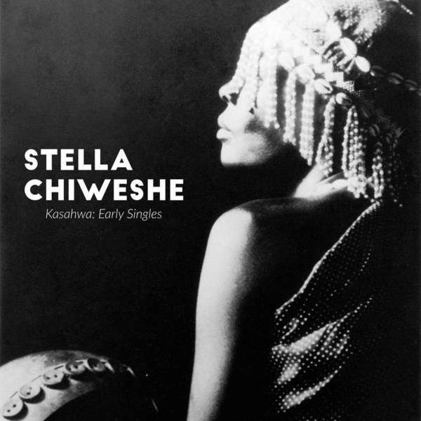 Kasahwa: Early Singles by Stella Chiweshe