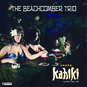 Live At Kahiki 1965 by Beachcomber Trio