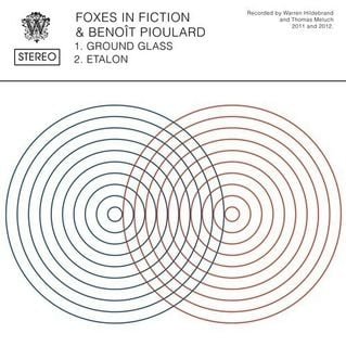Ground Glass by Foxes in Fiction + Benoit Pioulard