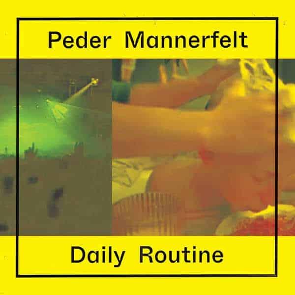 Daily Routine by Peder Mannerfelt