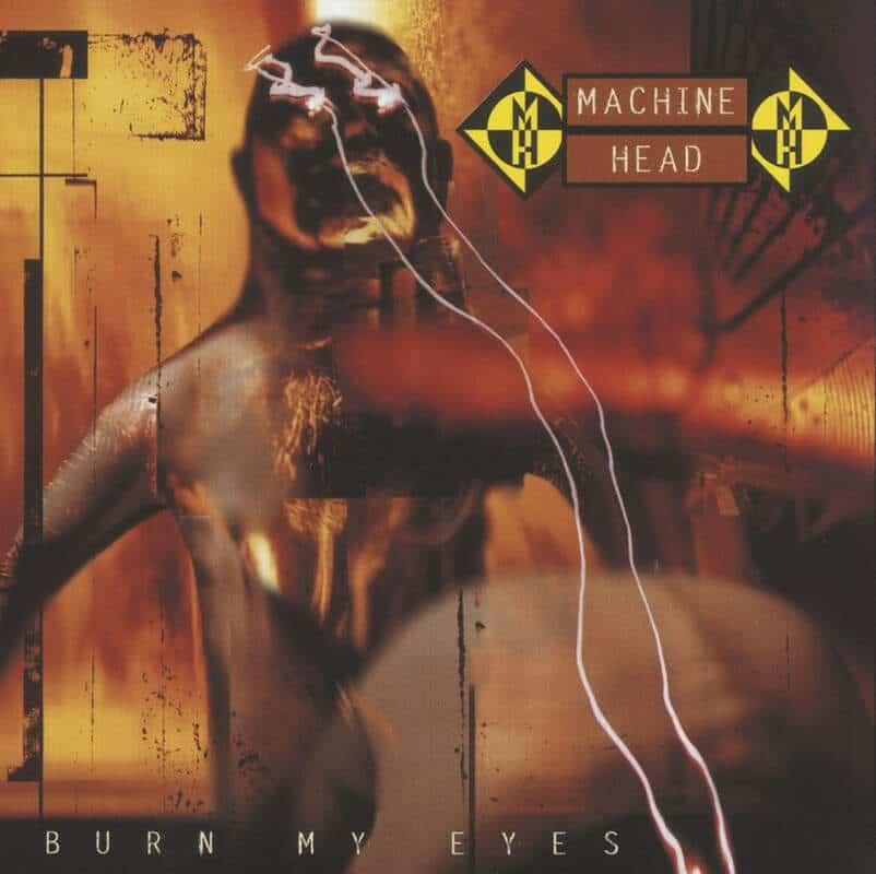 Burn My Eyes by Machine Head