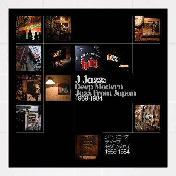 J-Jazz – Deep Modern Jazz from Japan 1969-1984 by Various