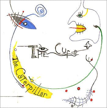The Caterpillar by The Cure