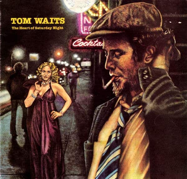 The Heart Of Saturday Night by Tom Waits