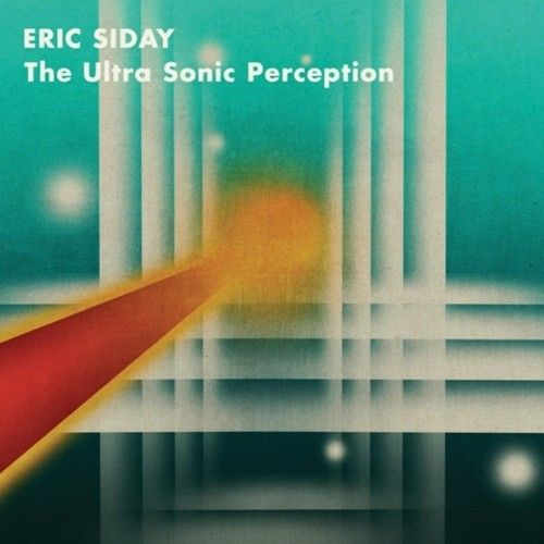 The Ultra Sonic Perception by Eric Siday