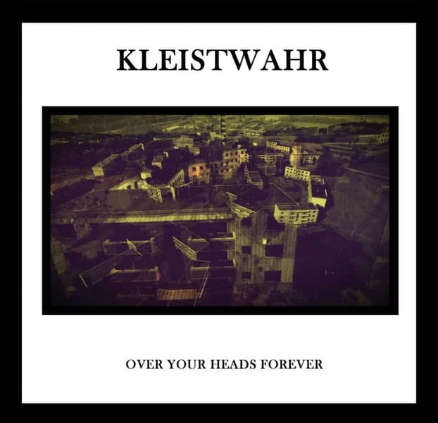 Over Your Heads Forever by Kleistwahr