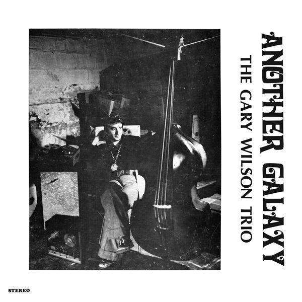 Another Galaxy by The Gary Wilson Trio