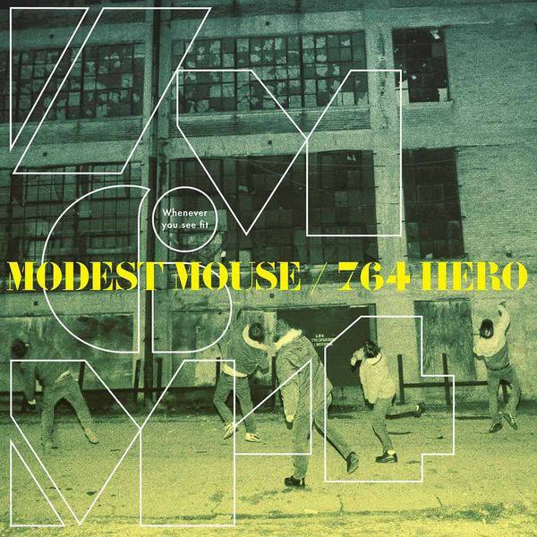Whenever You See Fit by Modest Mouse / 764-Hero