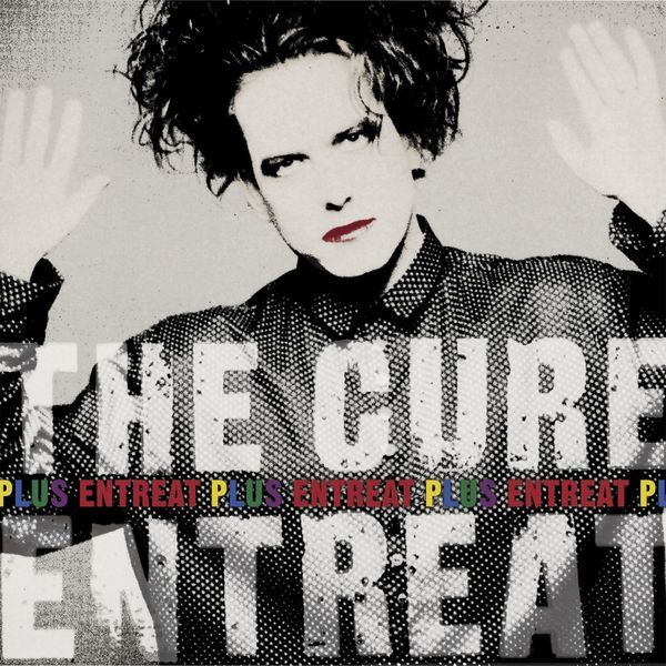 Entreat Plus by The Cure