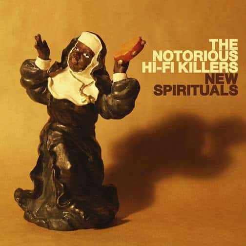 New Spirituals by The Notorious Hi-Fi Killers