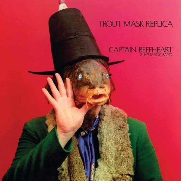 17. Captain Beefheart & His Magic Band - Trout Mask Replica