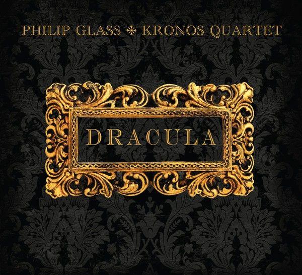 Dracula by Philip Glass / Kronos Quartet