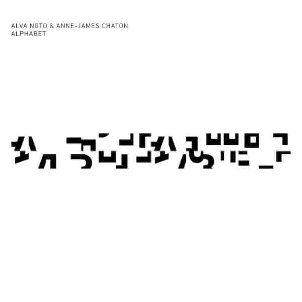Alphabet by Alva Noto & Anne-James Chaton