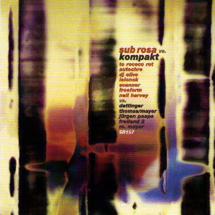 Sub Rosa Vs Kompakt by Autechre, Freeform, Various