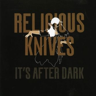 It's After Dark by Religious Knives
