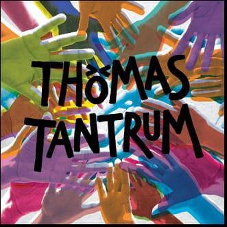 Thomas Tantrum by Thomas Tantrum