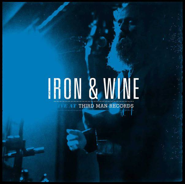 Live at Third Man Records by Iron and Wine