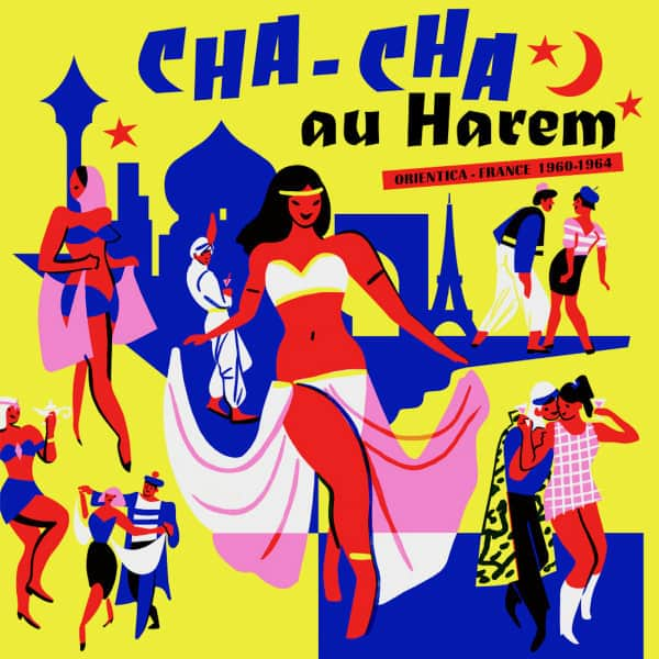 Cha Cha Au Harem - Orientica - France 1960-1964 by Various