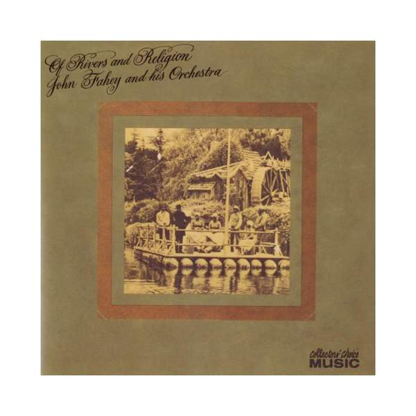 Of Rivers and Religion by John Fahey and His Orchestra