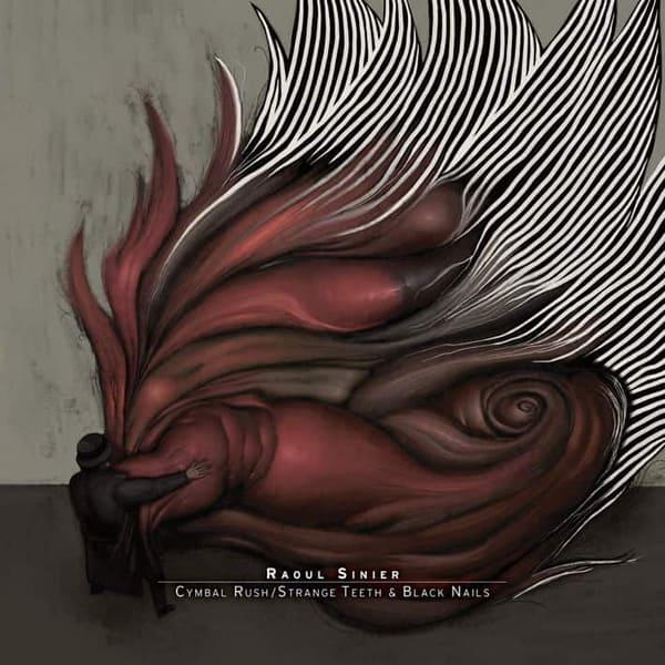 Cymbal Rush/ Strange Teeth & Black Nails by Raoul Sinier