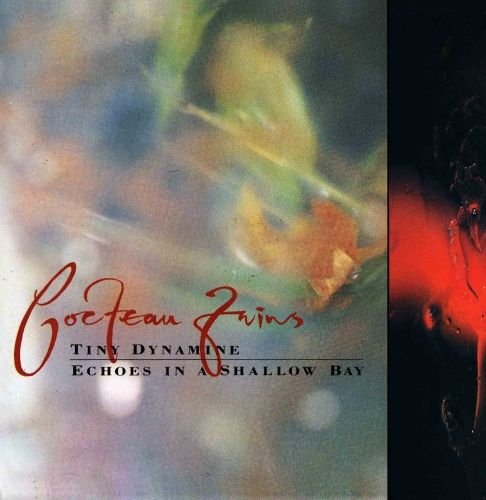 Tiny Dynamine / Echoes In A Shallow Bay by Cocteau Twins