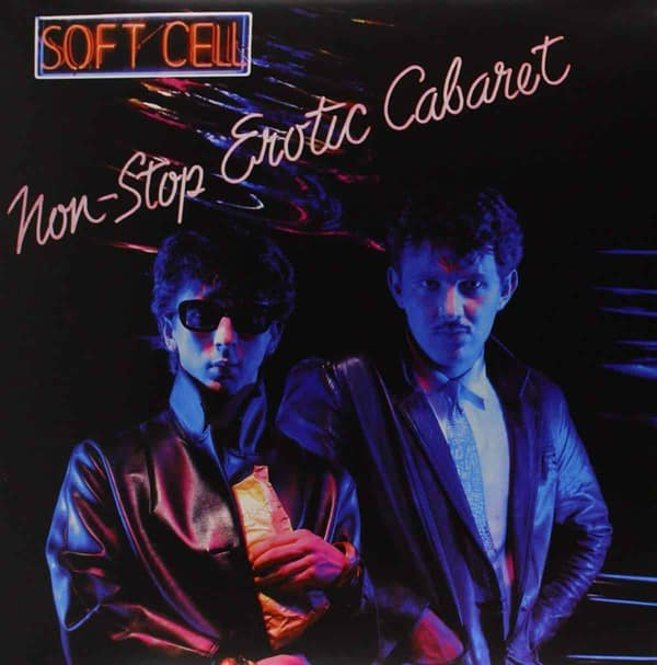 Non Stop Erotic Cabaret by Soft Cell