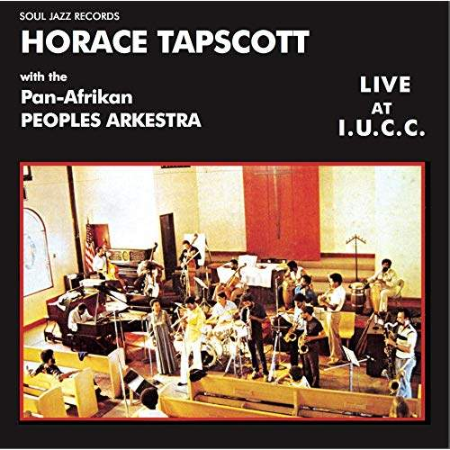 37. Horace Tapscott with the Pan-Afrikan Peoples Arkestra - Horace Tapscott with the Pan-Afrikan Peoples Arkestra Live At I.U.C.C.