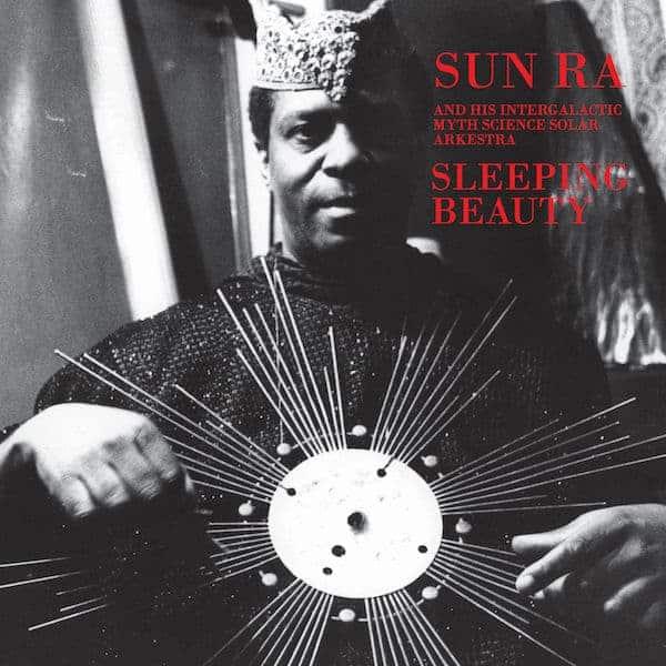 Sleeping Beauty by Sun Ra and His Intergalactic Myth Science Solar Arkestra