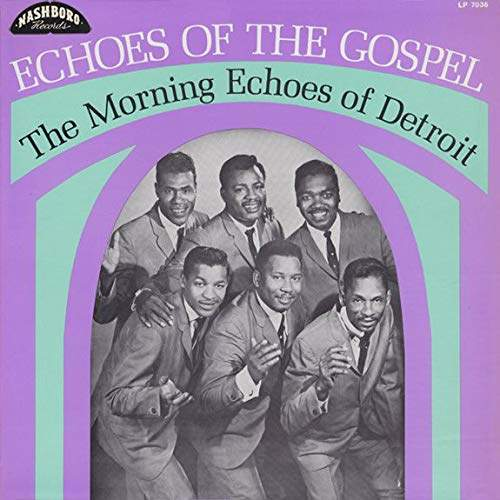 Echoes Of The Gospel by The Morning Echoes Of Detroit