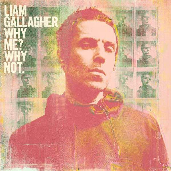 Why Me? Why Not. by Liam Gallagher