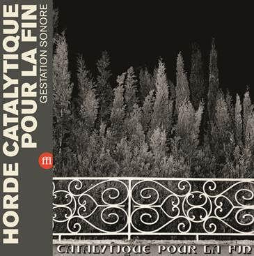 Catalytique pour la fin by Horde