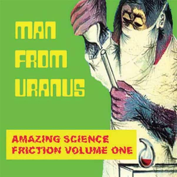 Amazing Science Friction Volume One by Man From Uranus