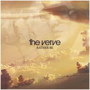 Rather Be/ Major Force by The Verve